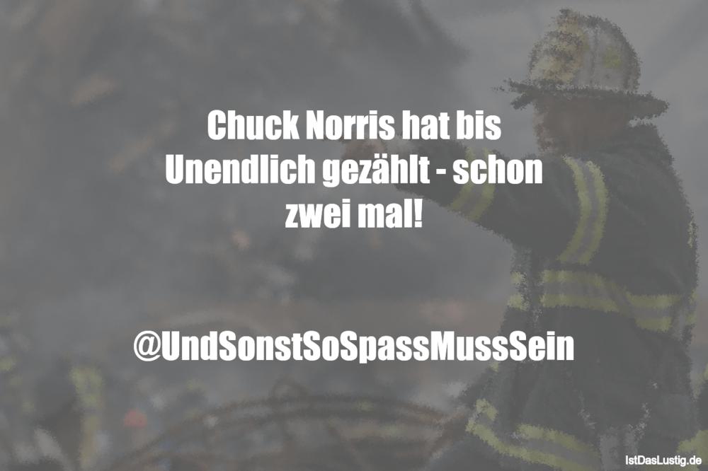 Lustiger BilderSpruch - Chuck Norris hat bis Unendlich gezählt - schon...