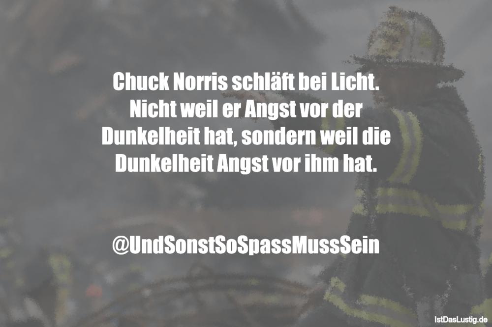 Lustiger BilderSpruch - Chuck Norris schläft bei Licht. Nicht weil er...