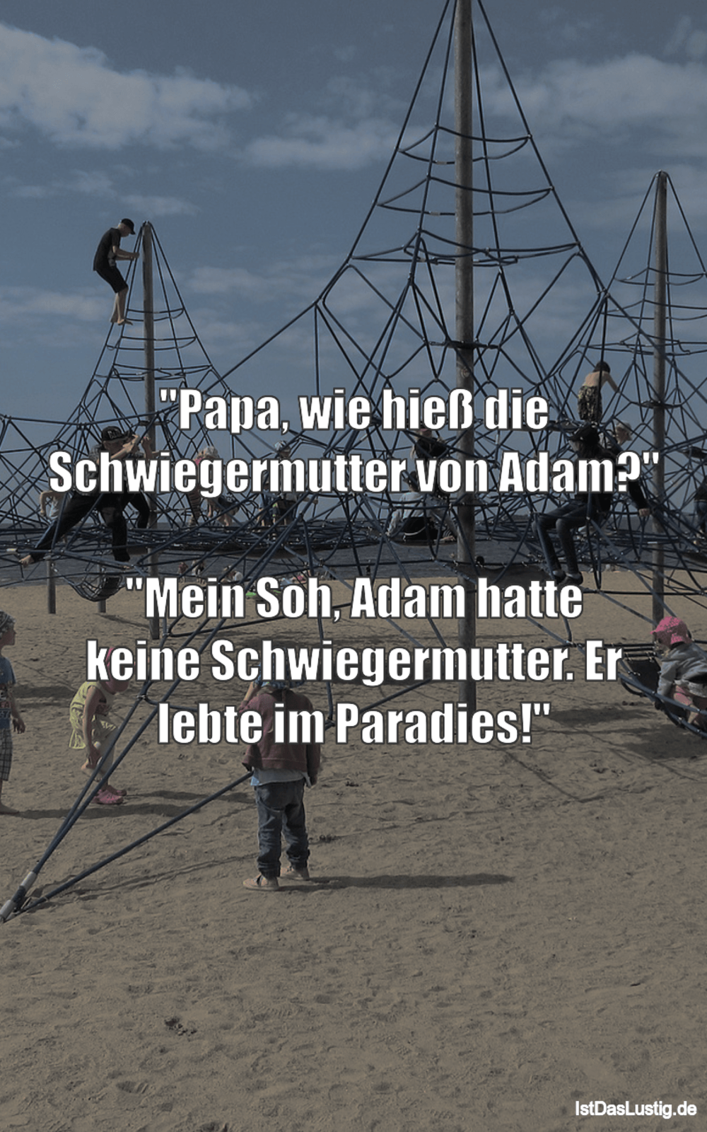 """Lustiger BilderSpruch - """"Papa, wie hieß die Schwiegermutter von Adam?""""..."""