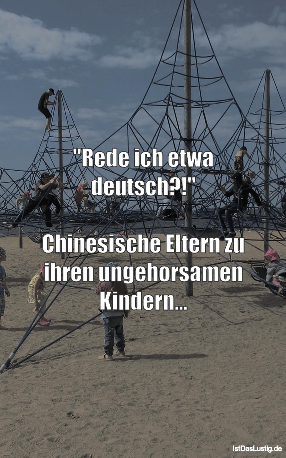 """Lustiger BilderSpruch - """"Rede ich etwa deutsch?!""""  Chinesische Eltern..."""