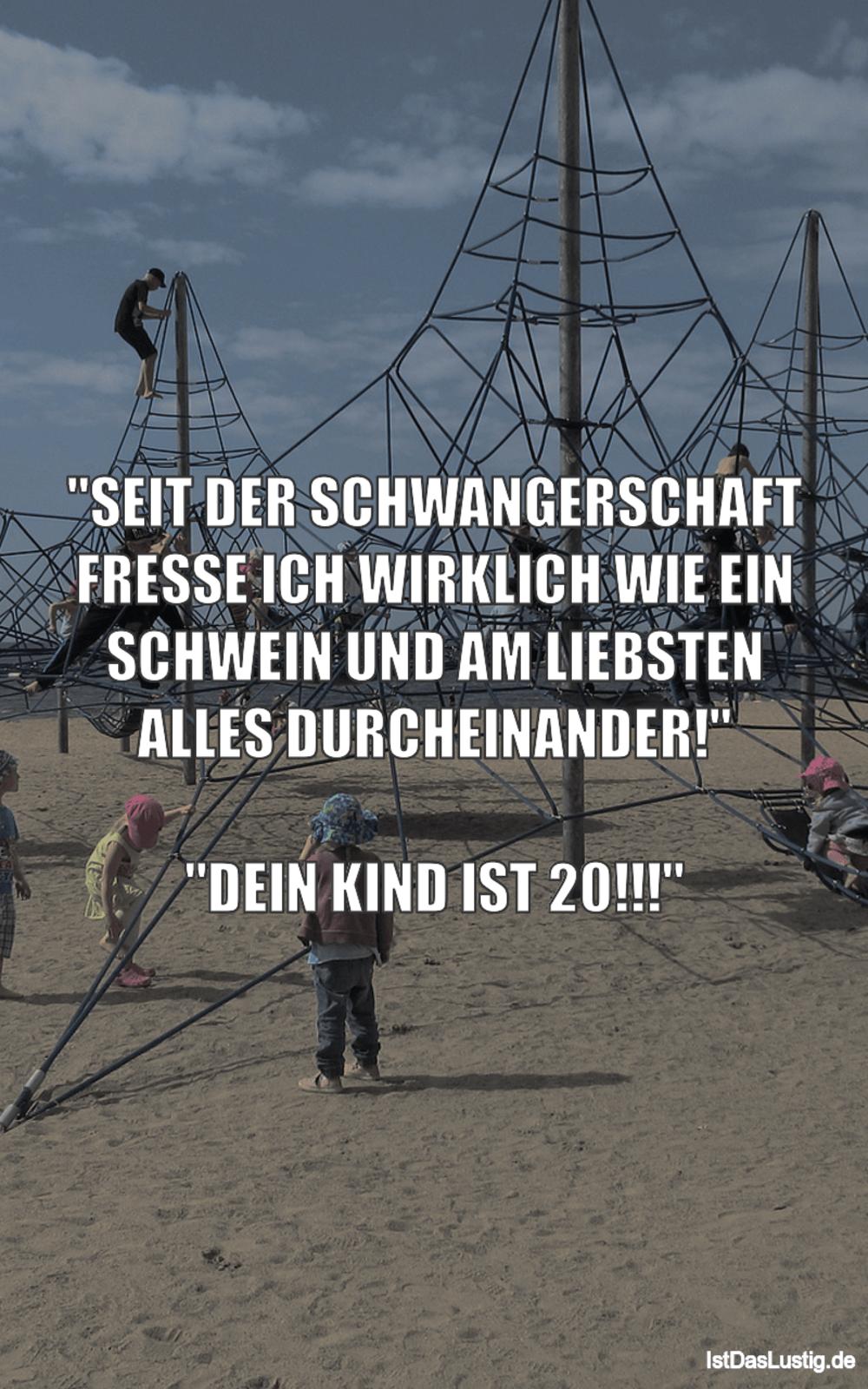 """Lustiger BilderSpruch - """"SEIT DER SCHWANGERSCHAFT FRESSE ICH WIRKLICH..."""