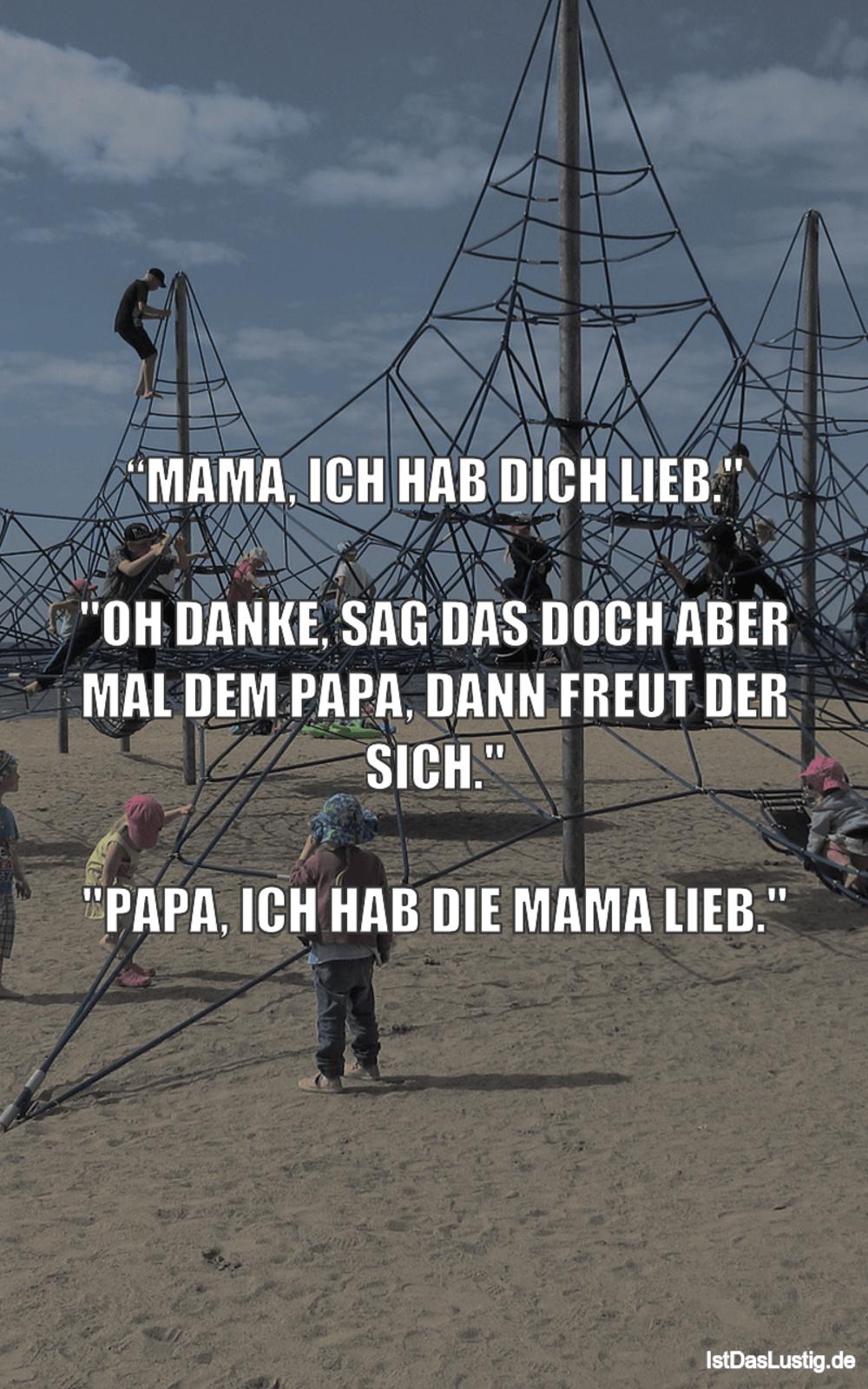 """Lustiger BilderSpruch - """"MAMA, ICH HAB DICH LIEB.""""  """"OH DANKE, SAG DAS..."""