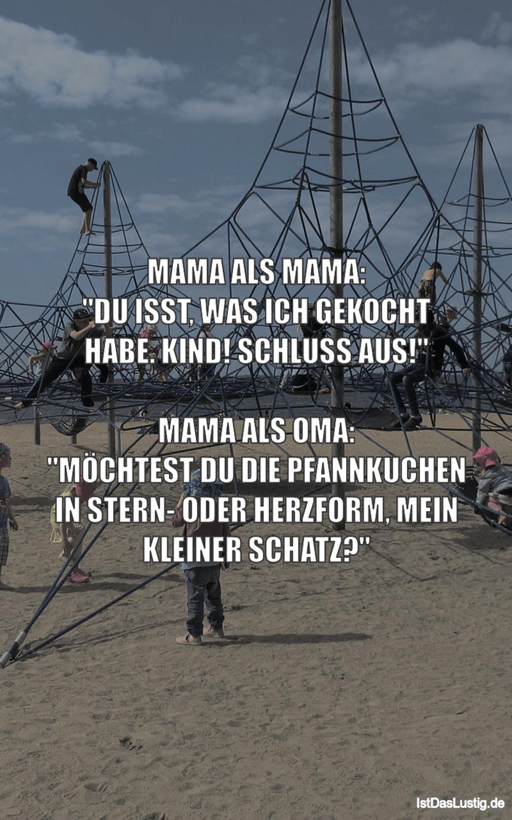 """Lustiger BilderSpruch - MAMA ALS MAMA: """"DU ISST, WAS ICH GEKOCHT HABE...."""