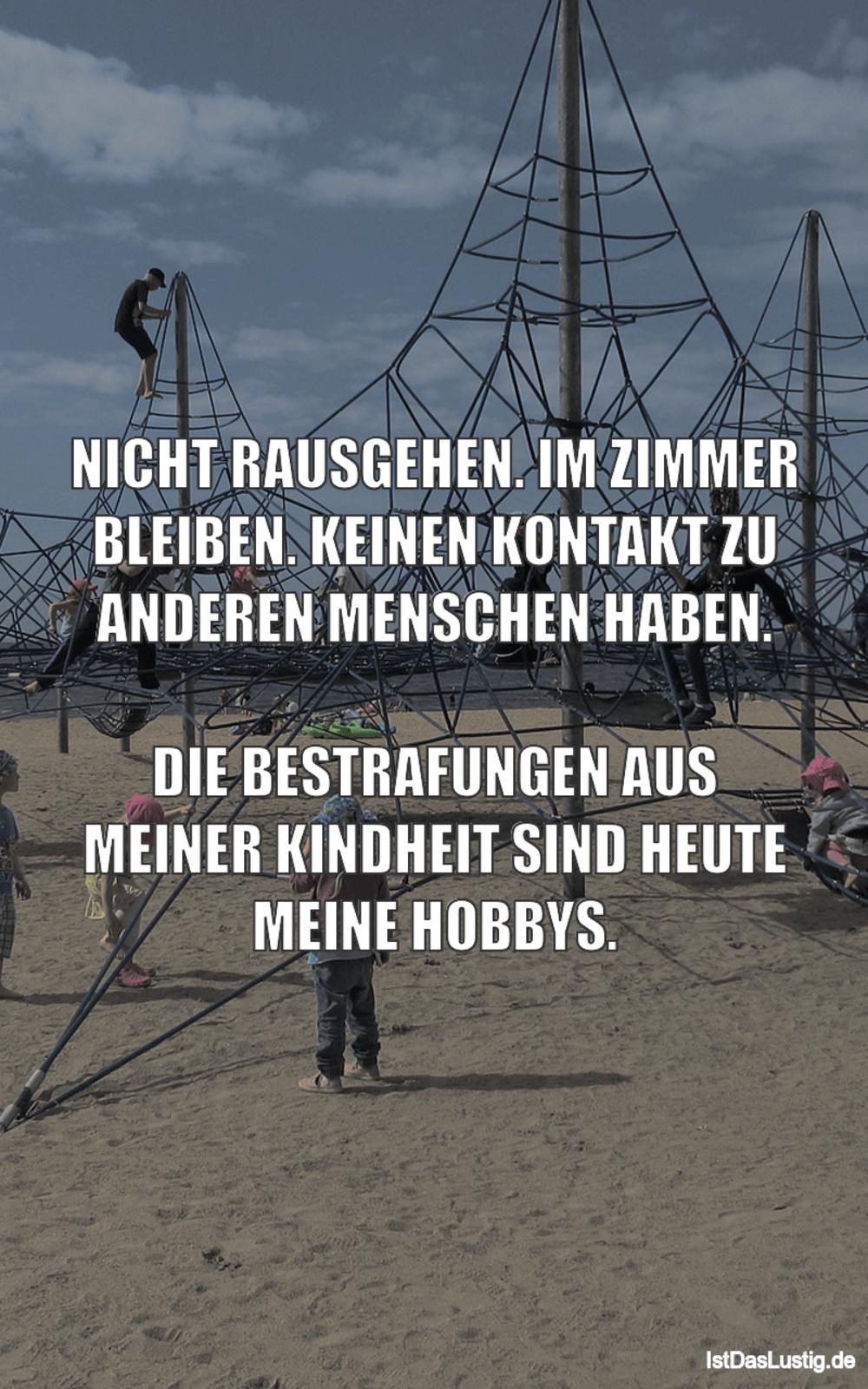 Lustiger BilderSpruch - NICHT RAUSGEHEN. IM ZIMMER BLEIBEN. KEINEN KONT...