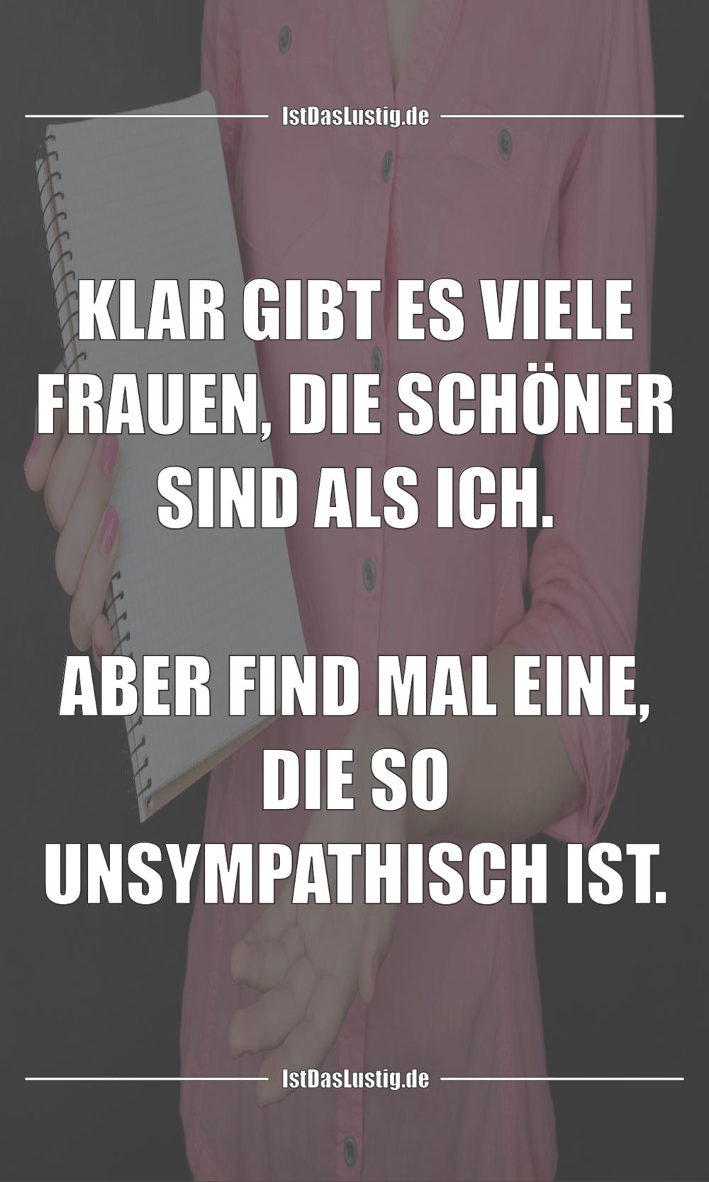 Lustiger BilderSpruch - KLAR GIBT ES VIELE FRAUEN, DIE SCHÖNER SIND ALS...