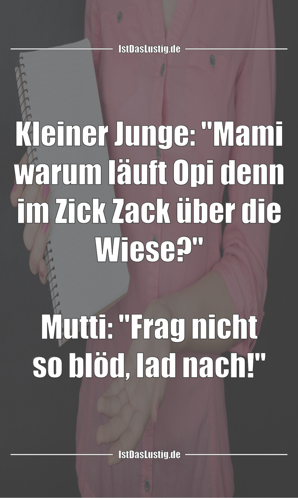 """Lustiger BilderSpruch - Kleiner Junge: """"Mami warum läuft Opi denn im..."""