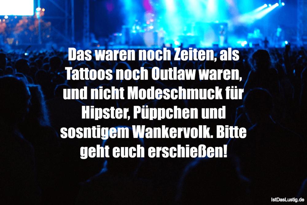 Lustiger BilderSpruch - Das waren noch Zeiten, als Tattoos noch Outlaw...