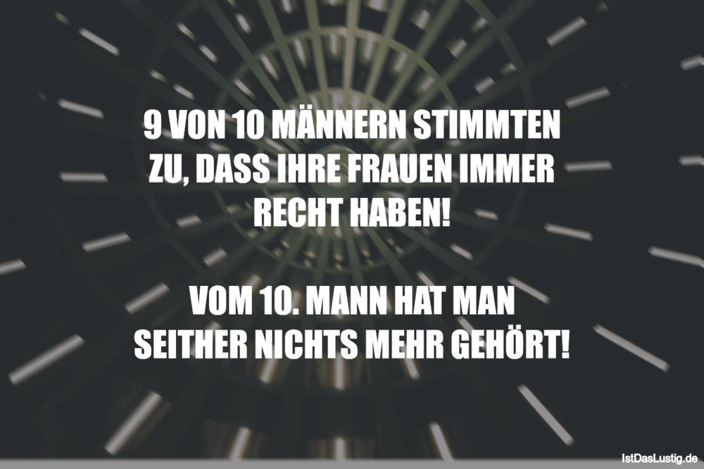 Lustiger BilderSpruch - 9 VON 10 MÄNNERN STIMMTEN ZU, DASS IHRE FRAUEN...