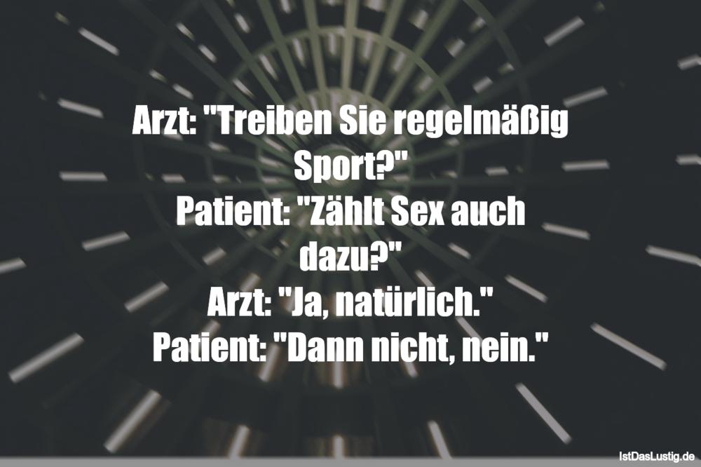 """Lustiger BilderSpruch - Arzt: """"Treiben Sie regelmäßig Sport?"""" Patient:..."""