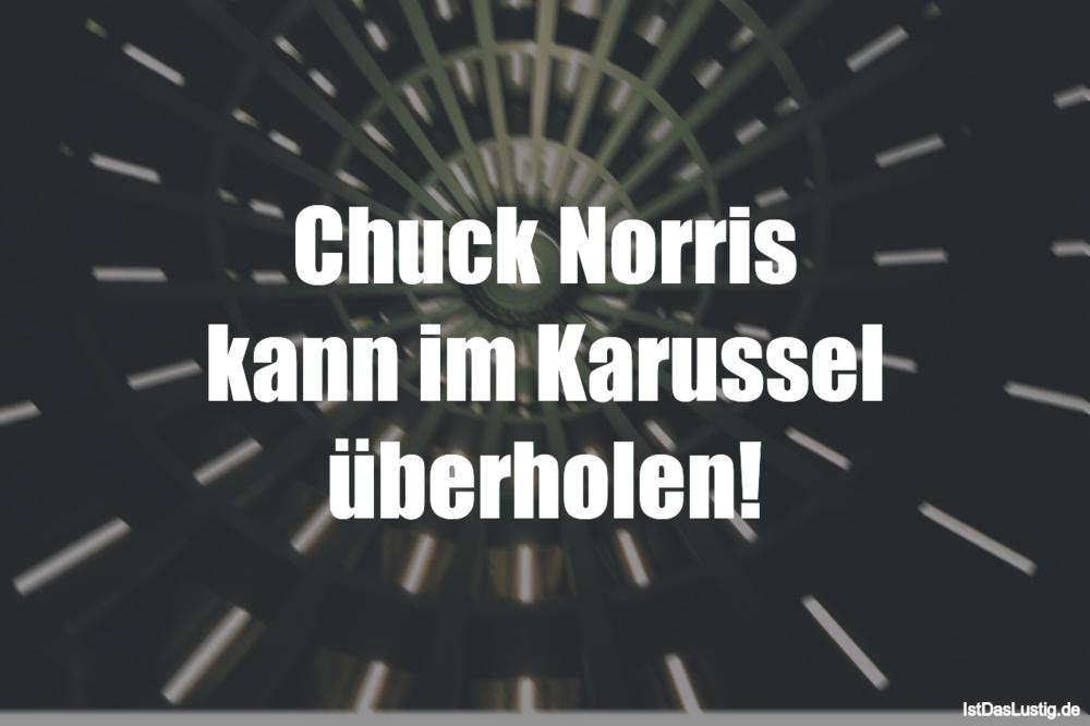 Lustiger BilderSpruch - Chuck Norris kann im Karussel überholen!