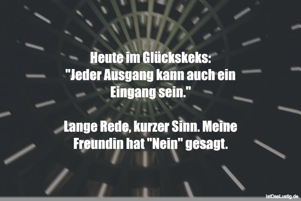 """Lustiger BilderSpruch - Heute im Glückskeks: """"Jeder Ausgang kann auch..."""