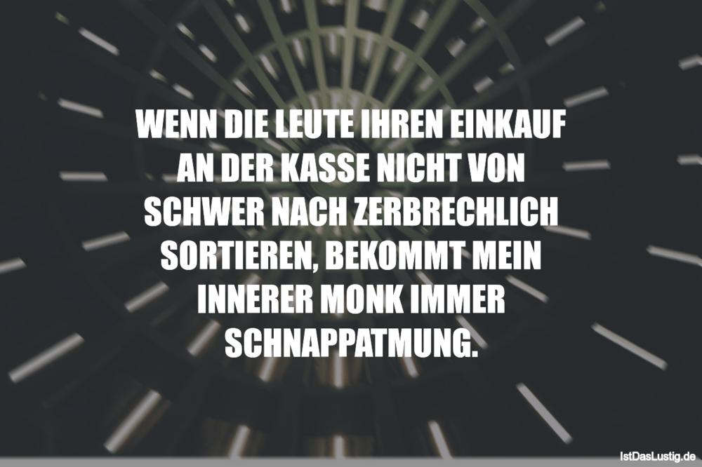 Lustiger BilderSpruch - WENN DIE LEUTE IHREN EINKAUF AN DER KASSE NICHT...