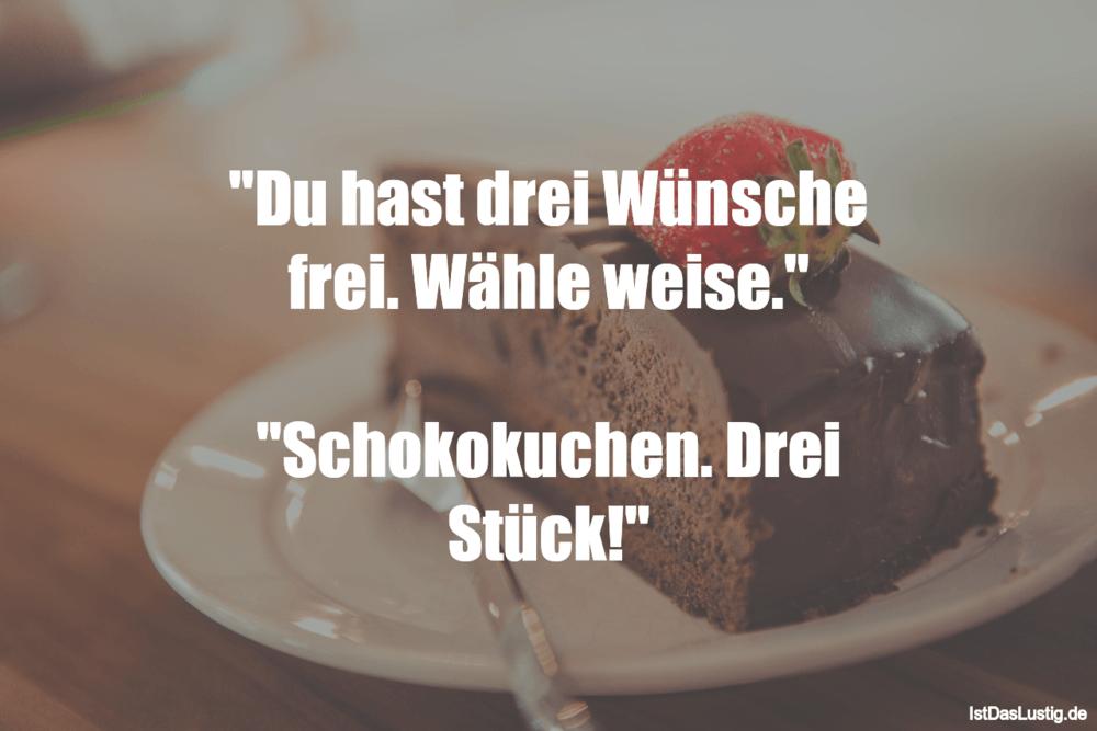 """Lustiger BilderSpruch - """"Du hast drei Wünsche frei. Wähle weise.""""..."""