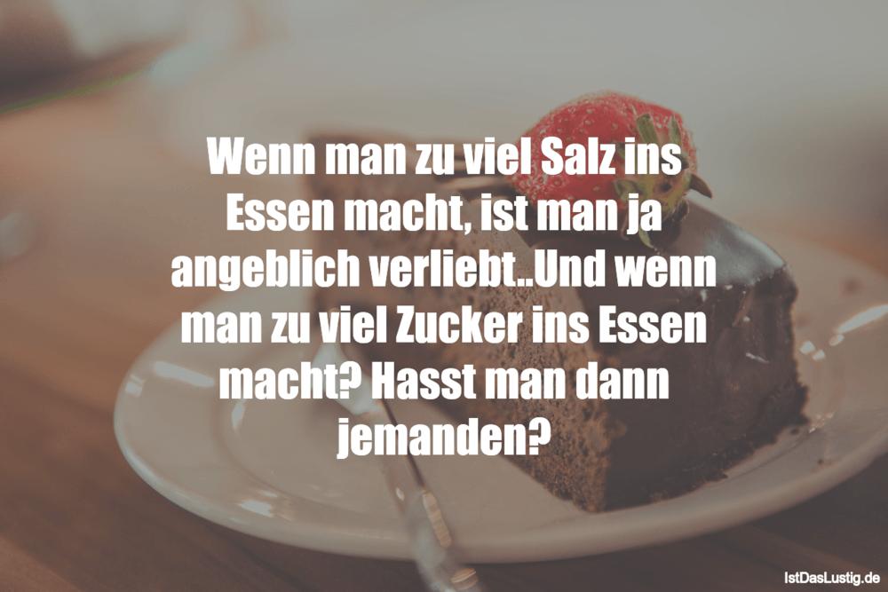 Lustiger BilderSpruch - Wenn man zu viel Salz ins Essen macht, ist man...