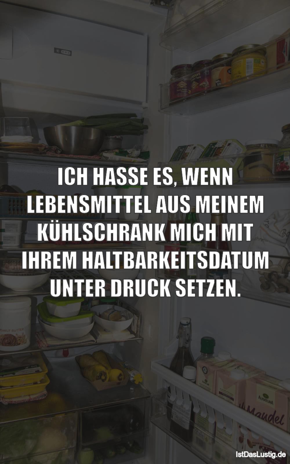 Lustiger BilderSpruch - ICH HASSE ES, WENN LEBENSMITTEL AUS MEINEM...