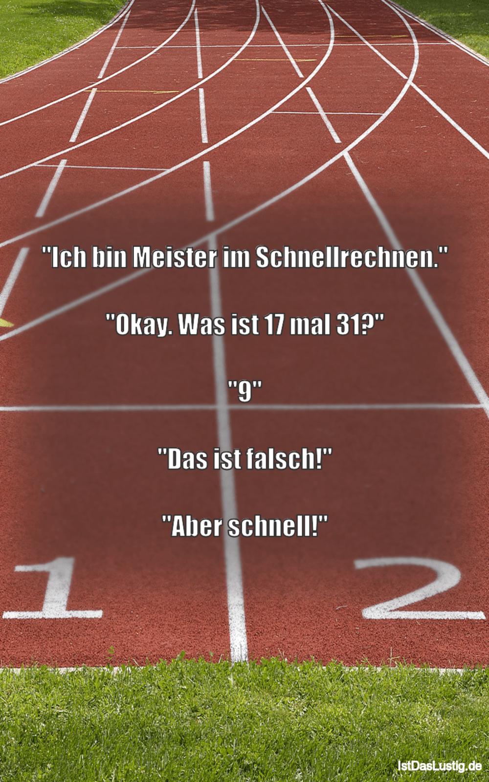 """Lustiger BilderSpruch - """"Ich bin Meister im Schnellrechnen.""""  """"Okay. Wa..."""