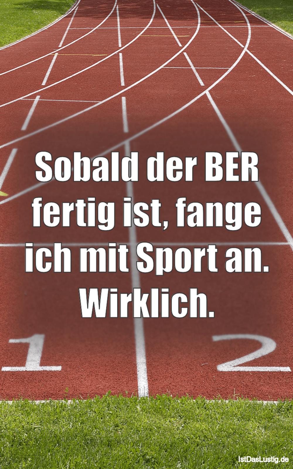Lustiger BilderSpruch - Sobald der BER fertig ist, fange ich mit Sport...