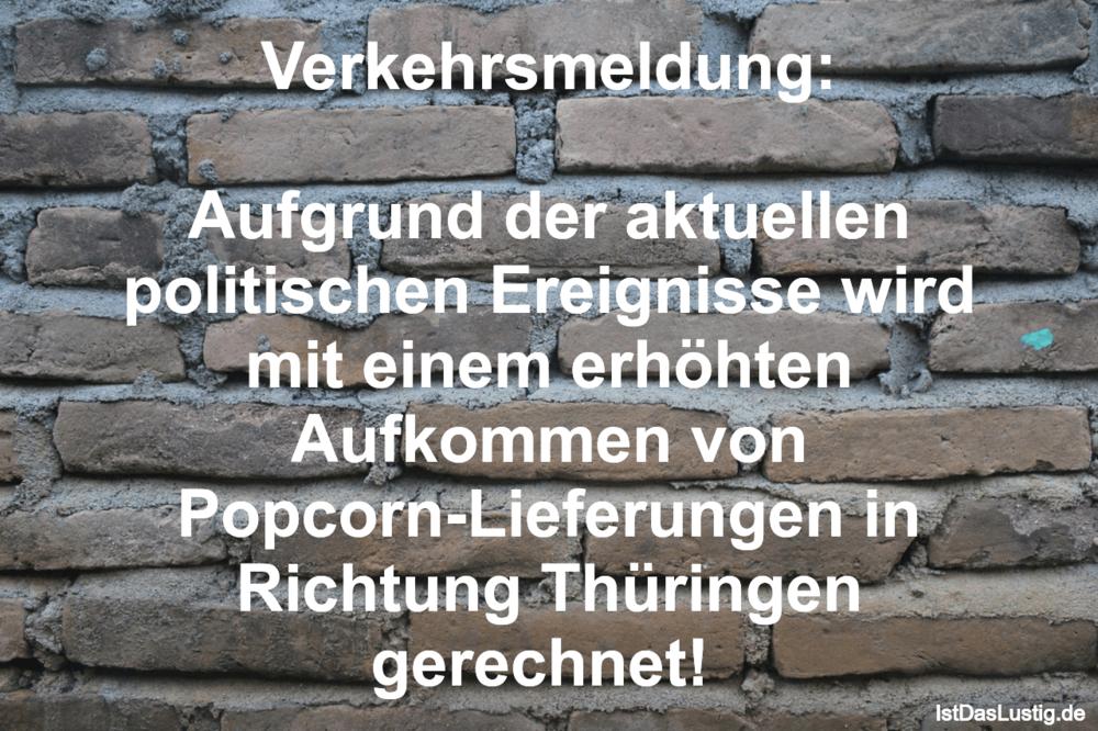 Lustiger BilderSpruch - Verkehrsmeldung:  Aufgrund der aktuellen politi...