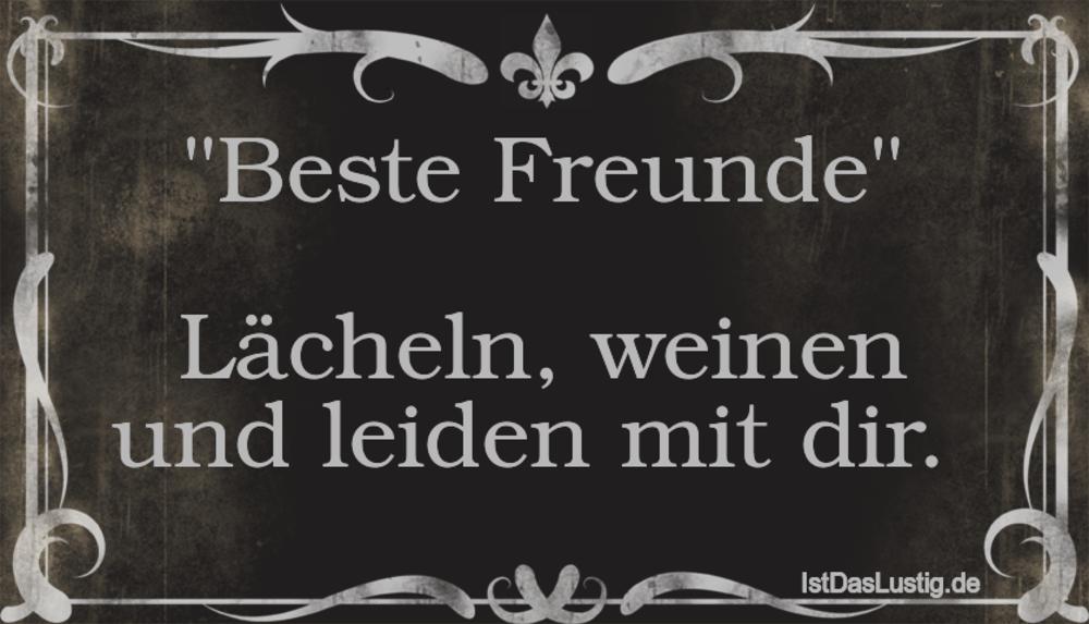"""Lustiger BilderSpruch - """"Beste Freunde""""  Lächeln, weinen und leiden mit..."""