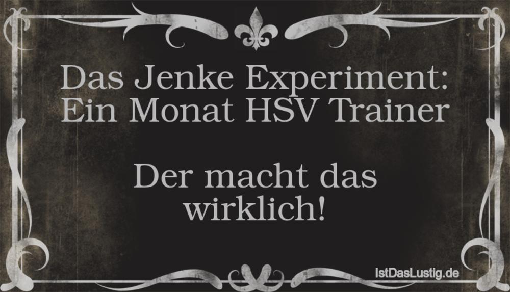 Lustiger BilderSpruch - Das Jenke Experiment: Ein Monat HSV Trainer  De...