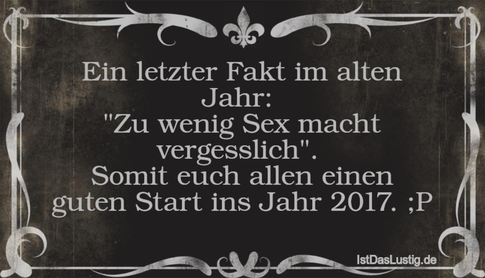 """Lustiger BilderSpruch - Ein letzter Fakt im alten Jahr:  """"Zu wenig Sex..."""