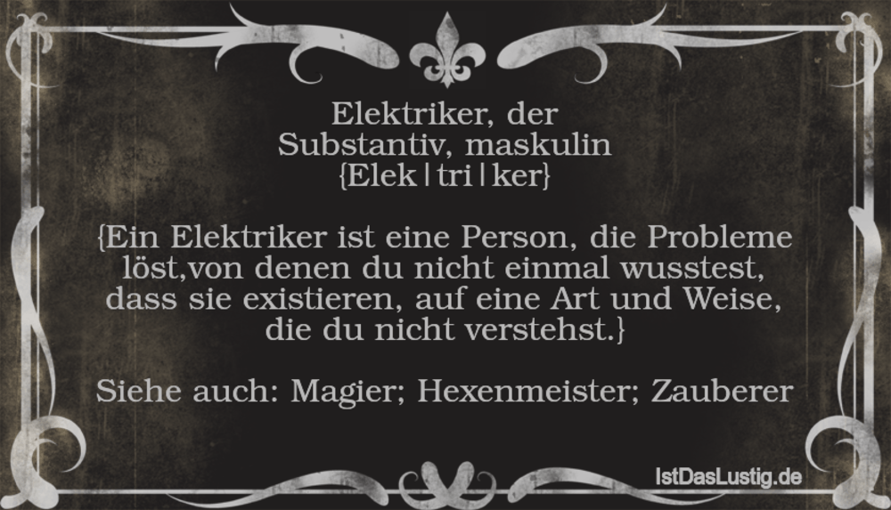 Lustiger BilderSpruch - Elektriker, der Substantiv, maskulin...