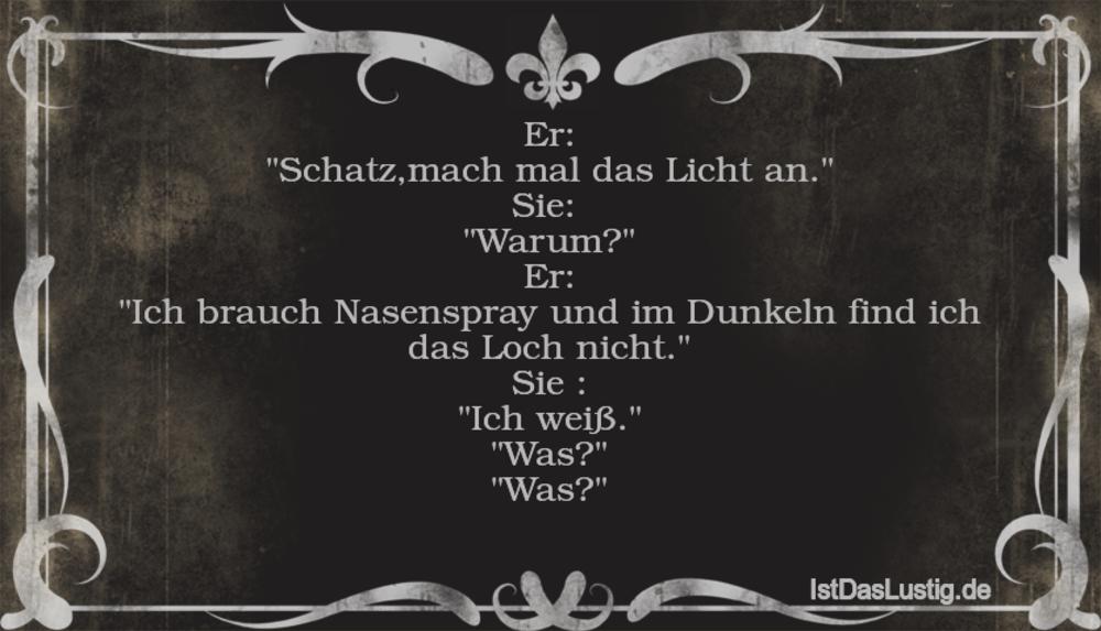 """Lustiger BilderSpruch - Er: """"Schatz,mach mal das Licht an."""" Sie:..."""