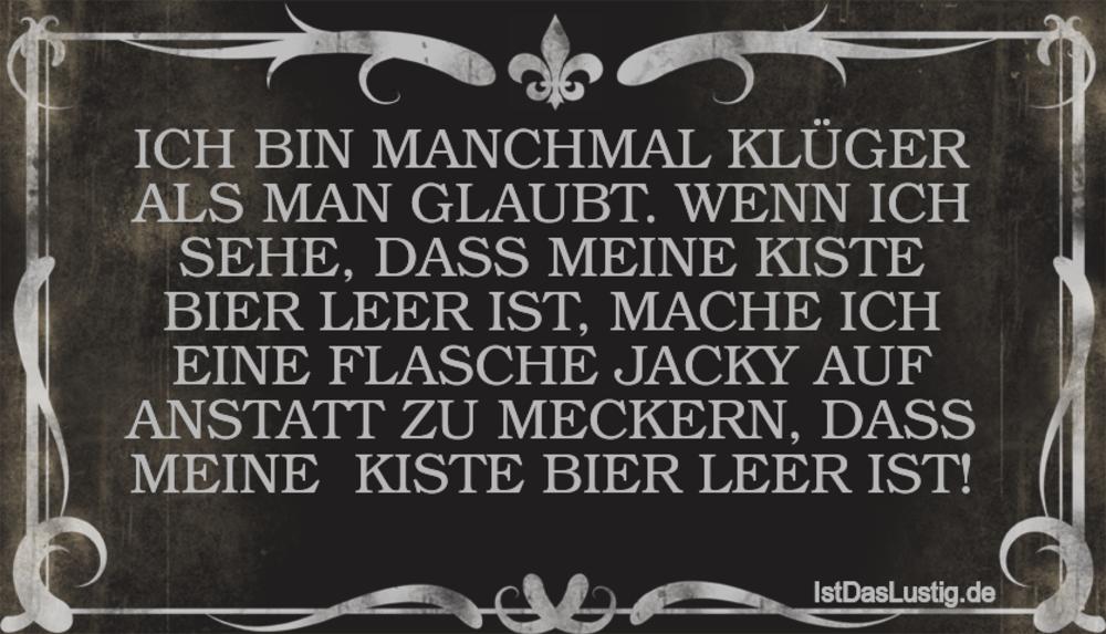 Lustiger BilderSpruch - ICH BIN MANCHMAL KLÜGER ALS MAN GLAUBT. WENN...