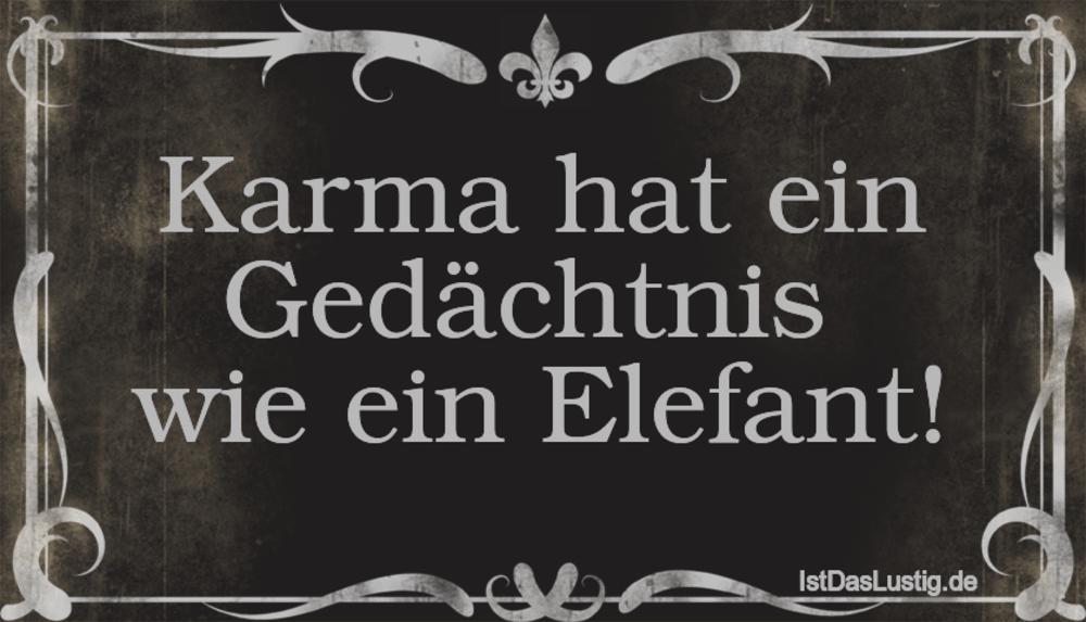Lustiger BilderSpruch - Karma hat ein Gedächtnis  wie ein Elefant!