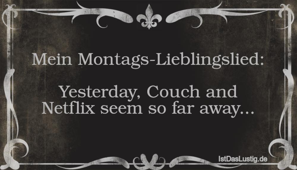 Lustiger BilderSpruch - Mein Montags-Lieblingslied:  Yesterday, Couch a...
