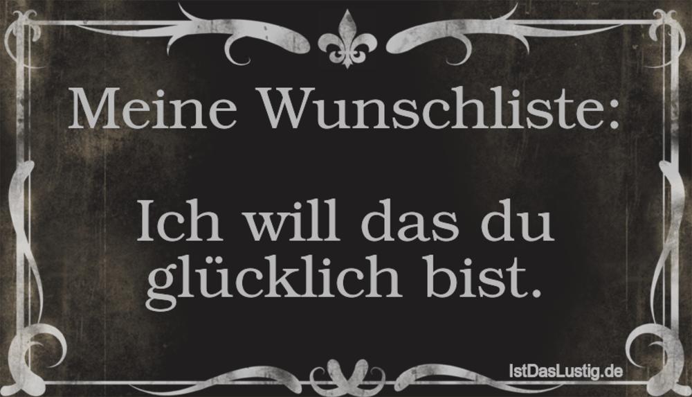 Meine Wunschliste: Ich will das du glücklich b   IstDasLustig.de