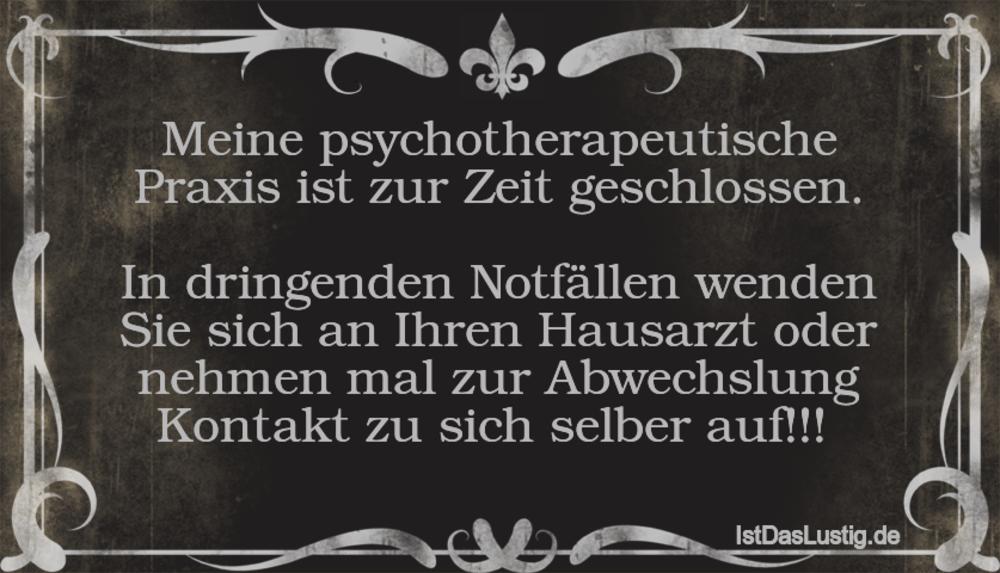 Lustiger BilderSpruch - Meine psychotherapeutische Praxis ist zur Zeit...