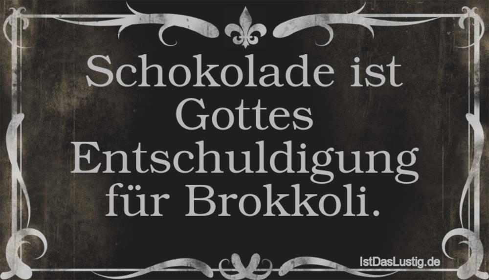 Lustiger BilderSpruch - Schokolade ist Gottes Entschuldigung für Brokkoli.