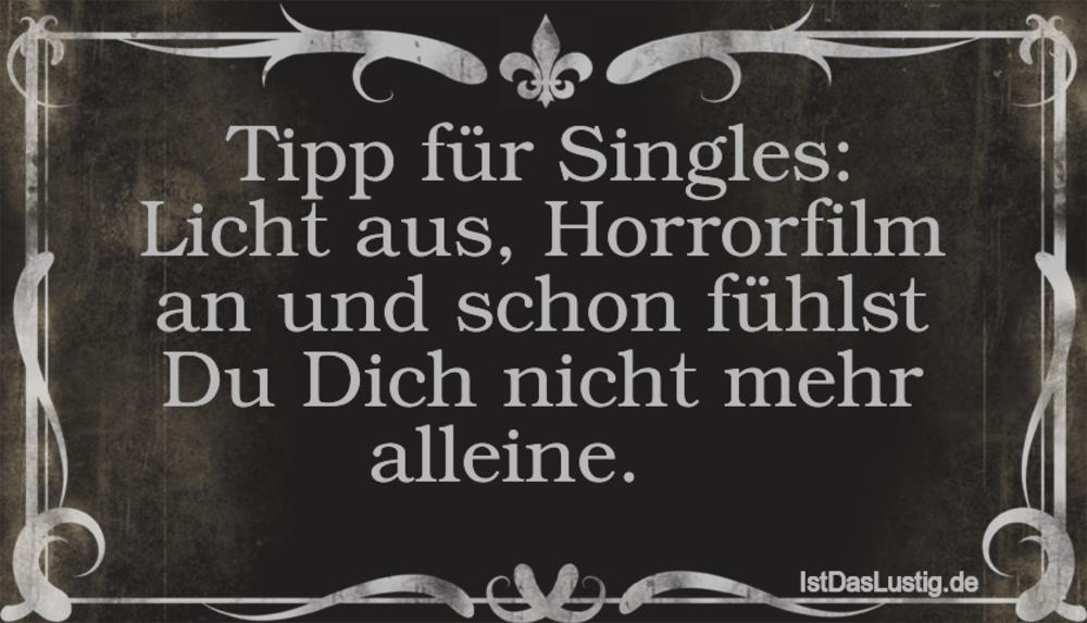 Lustiger BilderSpruch - Tipp für Singles: Licht aus, Horrorfilm an und ...