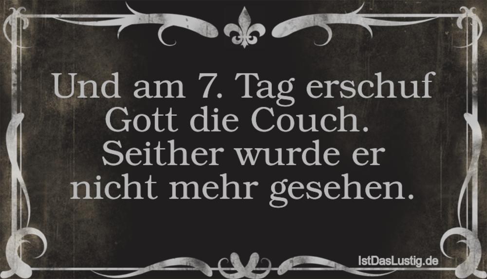 Lustiger BilderSpruch - Und am 7. Tag erschuf Gott die Couch.  Seither...