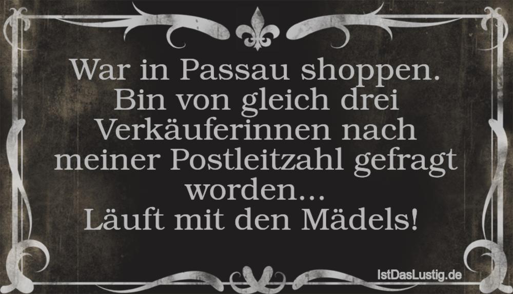 Lustiger BilderSpruch - War in Passau shoppen. Bin von gleich drei...