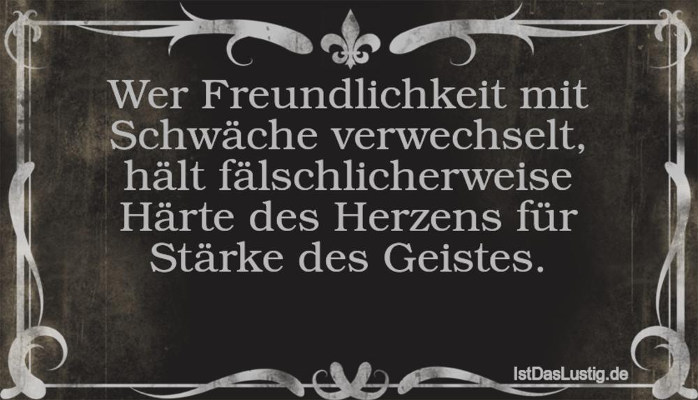 Lustiger BilderSpruch - Wer Freundlichkeit mit Schwäche verwechselt,...