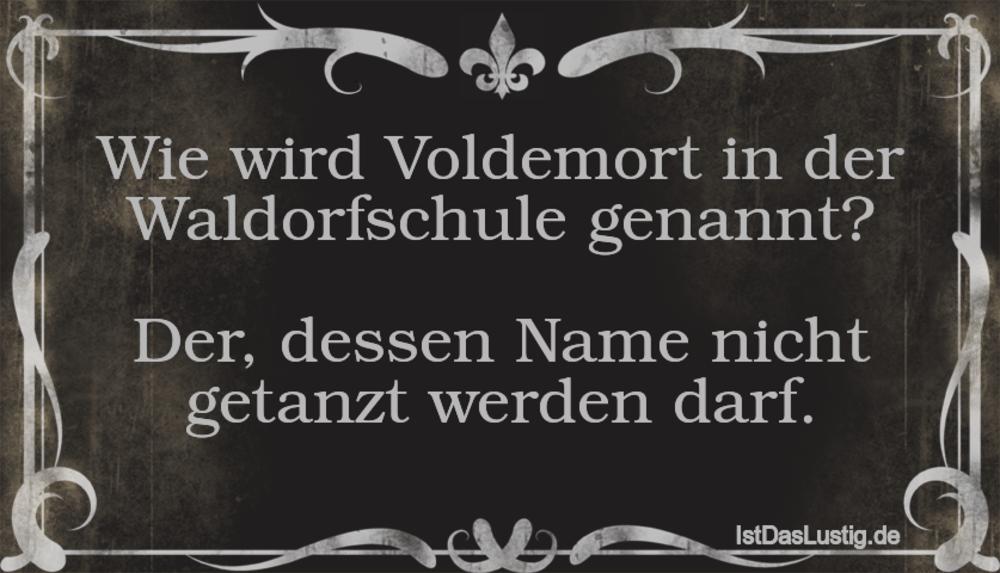 Lustiger BilderSpruch - Wie wird Voldemort in der Waldorfschule...