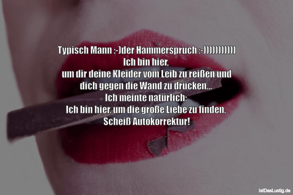 Lustiger BilderSpruch - Typisch Mann :-)der Hammerspruch :-)))))))))))...