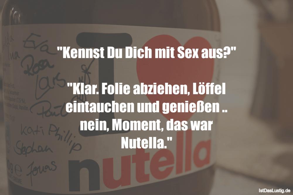 """Lustiger BilderSpruch - """"Kennst Du Dich mit Sex aus?""""  """"Klar. Folie..."""