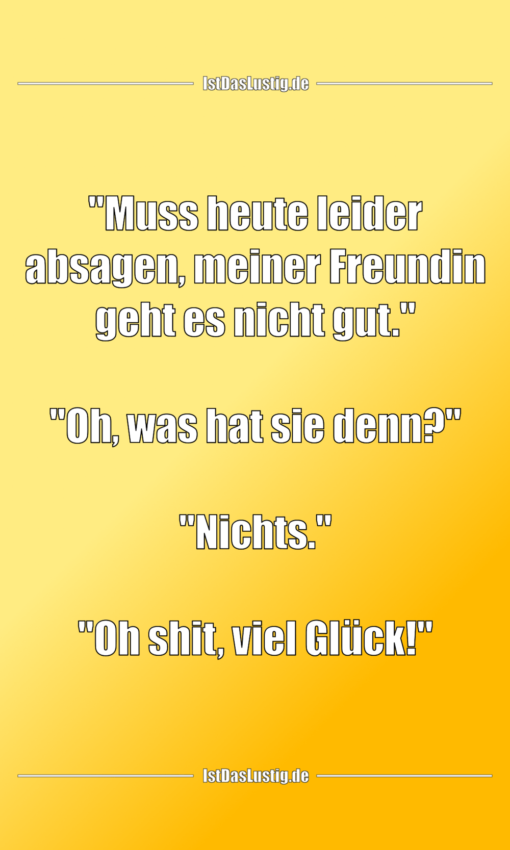 """Lustiger BilderSpruch - """"Muss heute leider absagen, meiner Freundin..."""