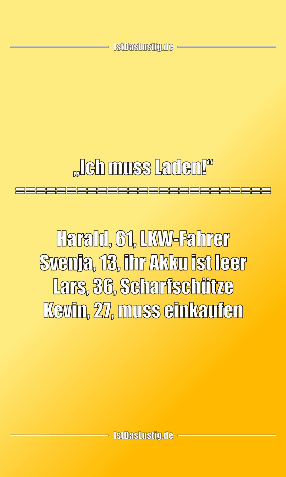 """Lustiger BilderSpruch - """"Ich muss Laden!"""" =========================..."""