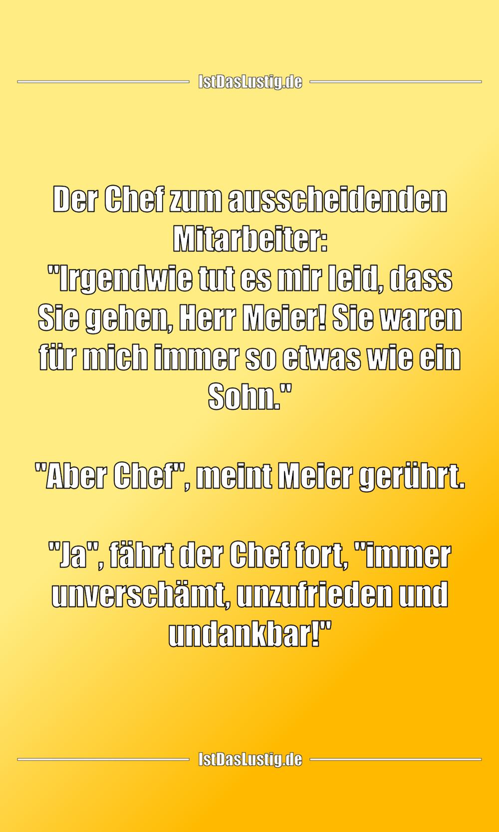Lustiger BilderSpruch - Der Chef zum ausscheidenden Mitarbeiter:...