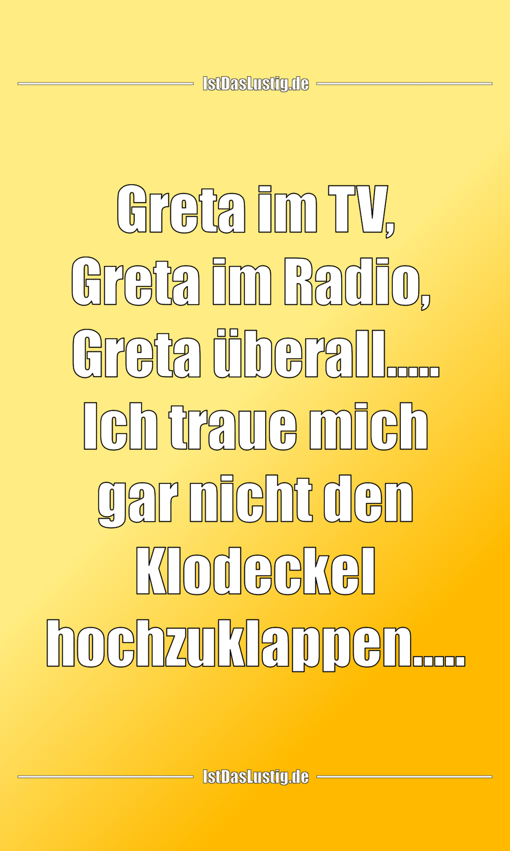 Lustiger BilderSpruch - Greta im TV, Greta im Radio,  Greta...