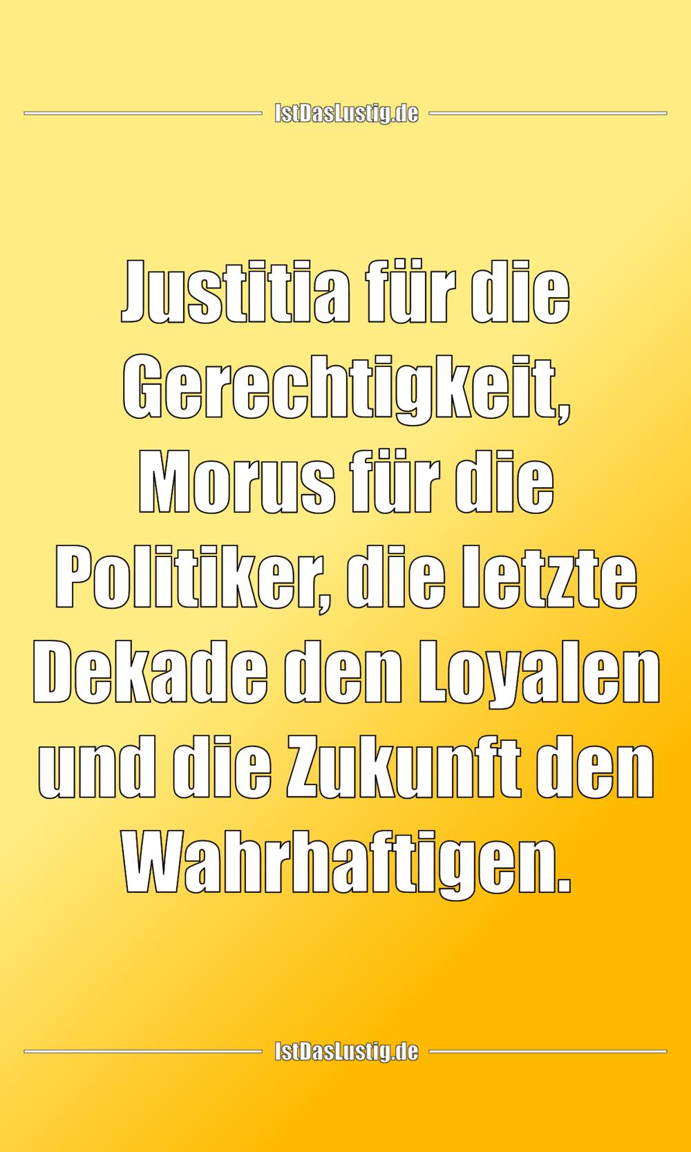 Lustiger BilderSpruch - Justitia für die Gerechtigkeit, Morus für die P...