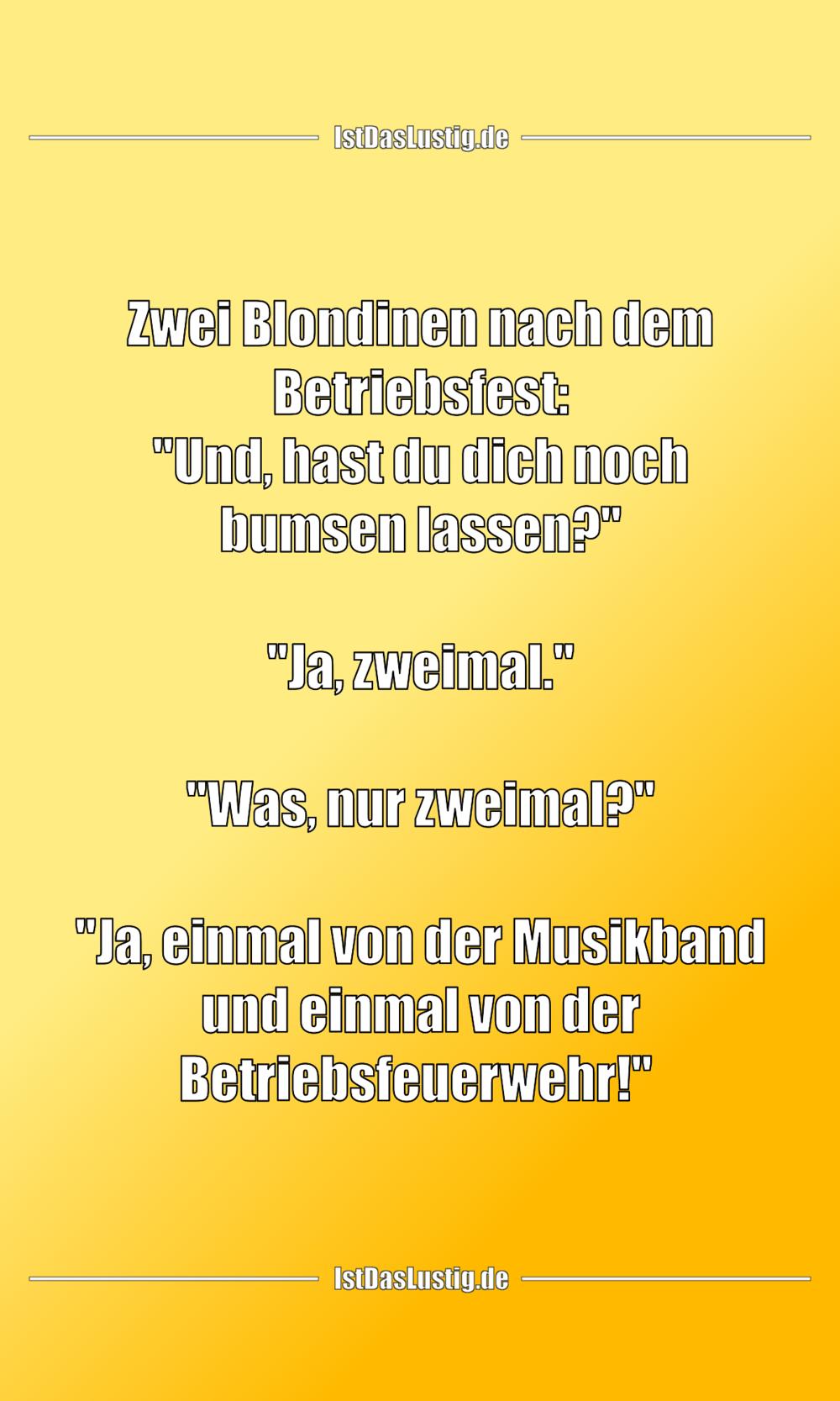 """Lustiger BilderSpruch - Zwei Blondinen nach dem Betriebsfest: """"Und,..."""
