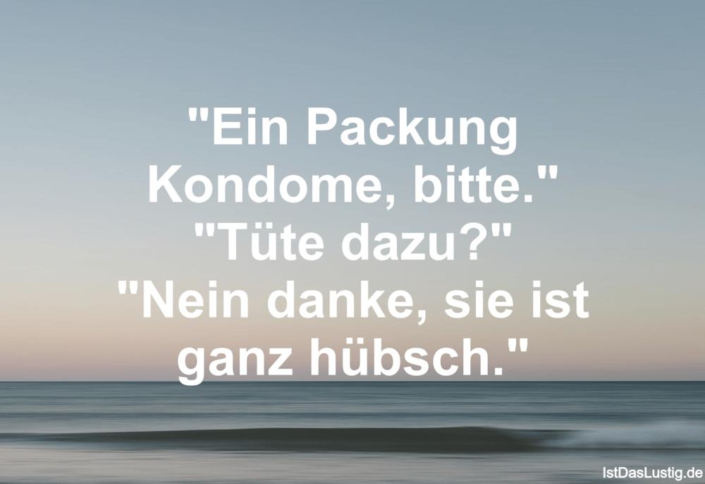 """Lustiger BilderSpruch - """"Ein Packung Kondome, bitte."""" """"Tüte dazu?""""..."""