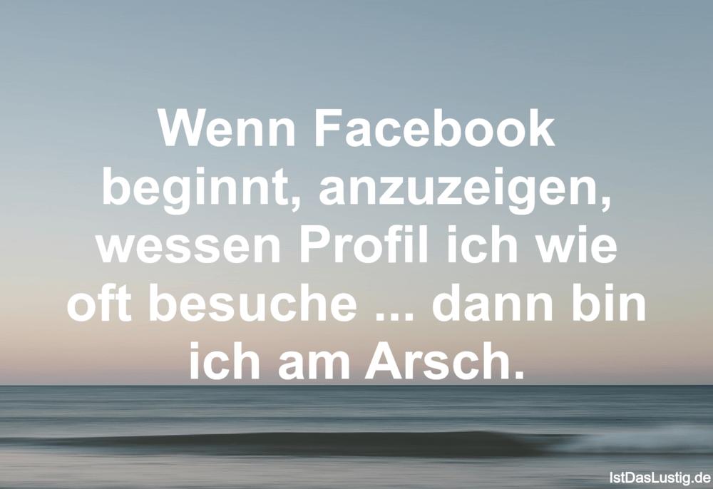 Lustiger BilderSpruch - Wenn Facebook beginnt, anzuzeigen, wessen...