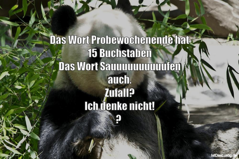 Lustiger BilderSpruch - Das Wort Probewochenende hat 15 Buchstaben Das ...