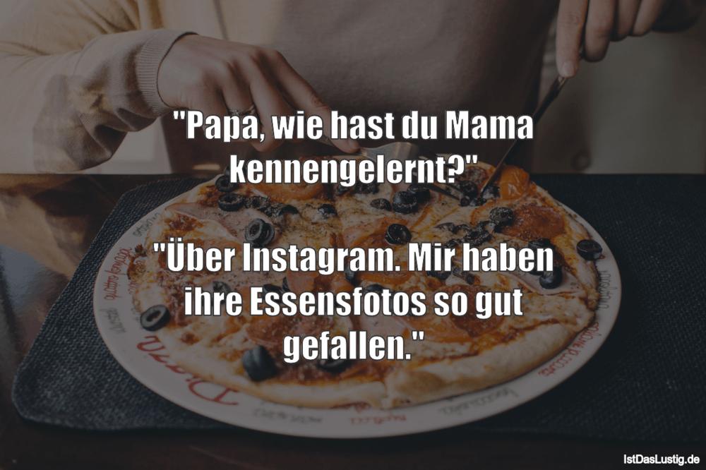 """Lustiger BilderSpruch - """"Papa, wie hast du Mama kennengelernt?""""  """"Über..."""